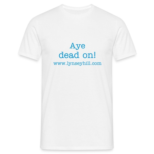 aye dead on tee - Men's T-Shirt