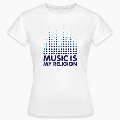 Music Is My Religion Women's T-shirts