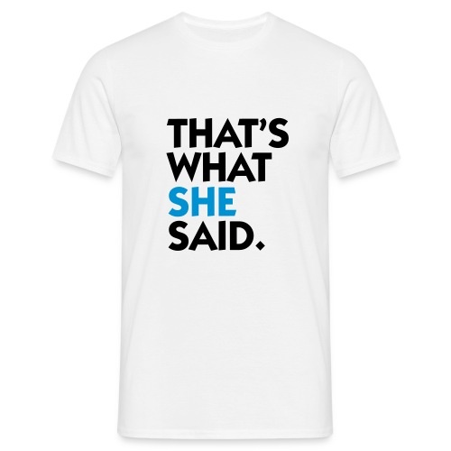 Everton FC for Sale - White, Thats What She Said - Men's T-Shirt