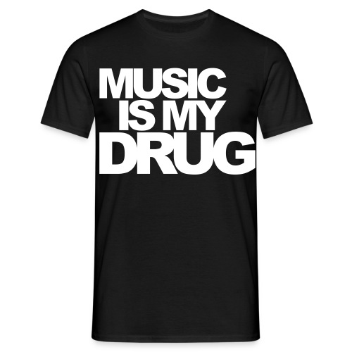 MUSIC IS MY DRUG - T-shirt herr