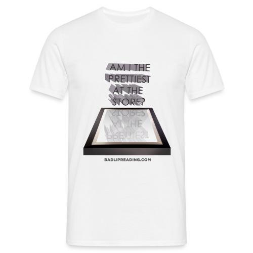 AM I THE PRETTIEST - Men's T-Shirt