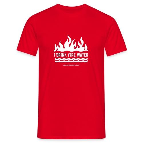 FIRE WATER - Men's T-Shirt