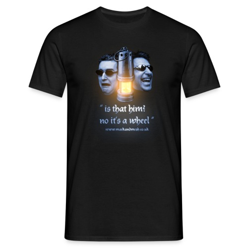 Is that him? No it's a wheel  T-Shirt - Men's T-Shirt