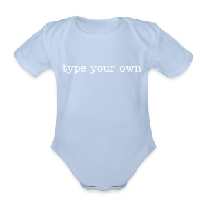 Add Your Own...... - Organic Short-sleeved Baby Bodysuit