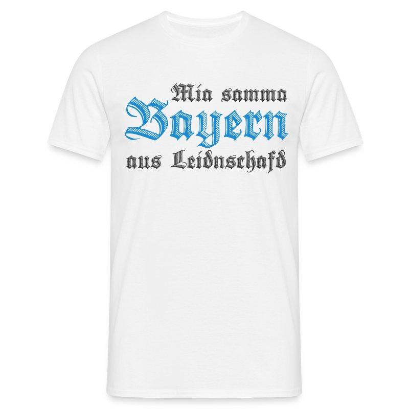 Mia samma Bayern aus Leidnschafd - Männer T-Shirt