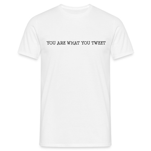 You are what you tweet - Mannen T-shirt