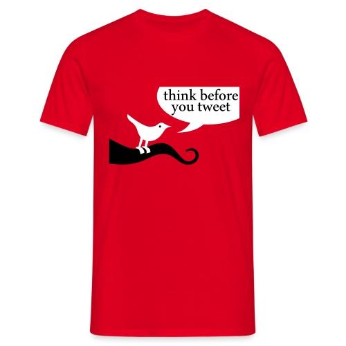 Think before you tweet - Mannen T-shirt
