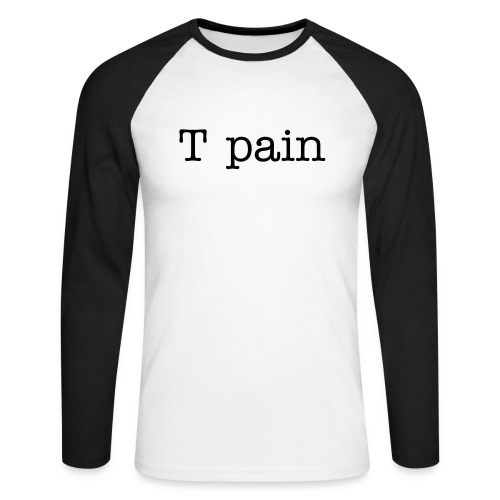 T pain - Men's Long Sleeve Baseball T-Shirt