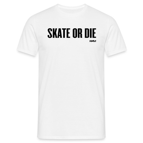 SKATE OR DIE - T-shirt Homme