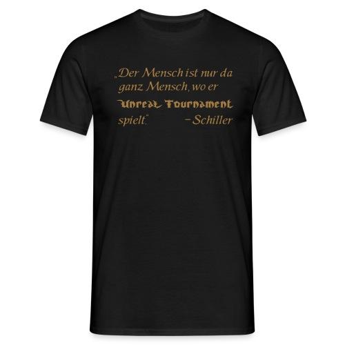 Schiller Unreal Tournament - Männer T-Shirt