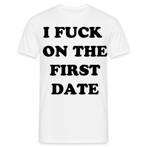 Horny und Porny - I fuck on the first date, male - Männer T-Shirt