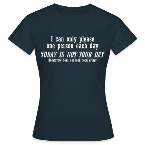 not ur day - Women's T-Shirt