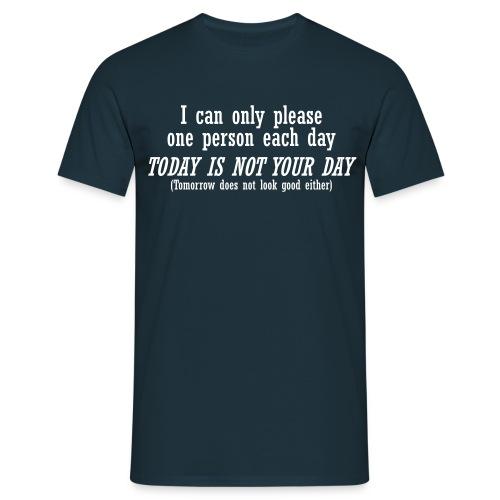 not ur day - Men's T-Shirt