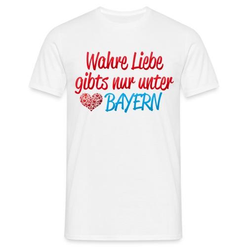 Wahre Liebe gibts nur unter Bayern - Männer T-Shirt