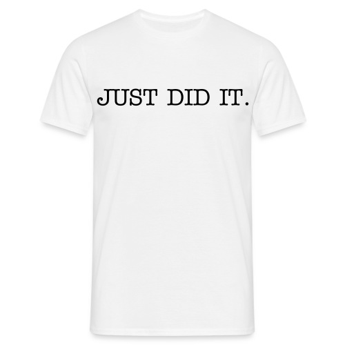 Just did it - Men's T-Shirt