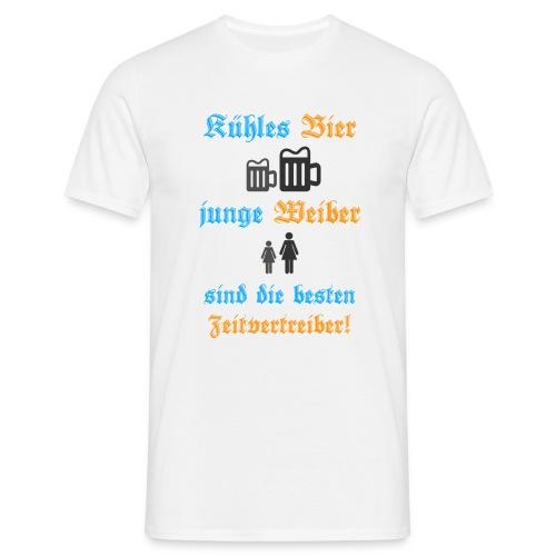 Kühles Bier, junge Weiber sind die besten Zeitvertreiber! - Männer T-Shirt
