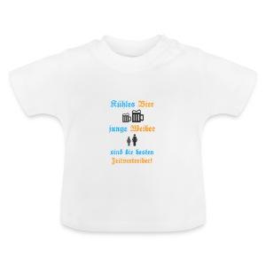 Kühles Bier, junge Weiber sind die besten Zeitvertreiber! - Baby T-Shirt