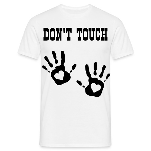 DON'T TOUCH - T-shirt Homme