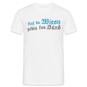 Auf da Wiesn gibts koa Sünd - Männer T-Shirt