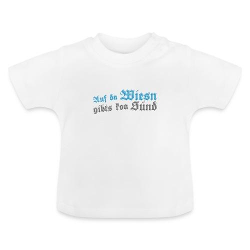 Auf da Wiesn gibts koa Sünd - Baby T-Shirt