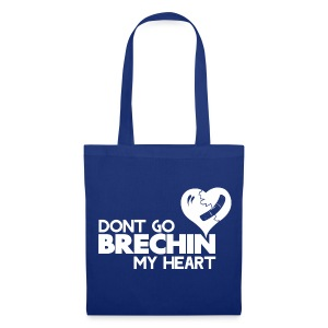 Don't Go Brechin My Heart - Tote Bag