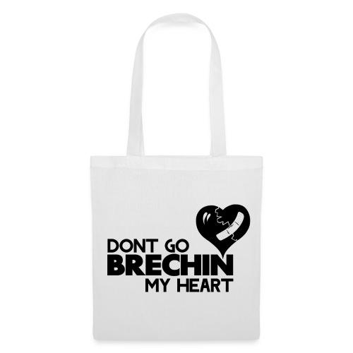 Don't Go Brechin My Heart - Tote Bag