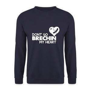 Don't Go Brechin My Heart - Men's Sweatshirt