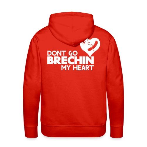 Don't Go Brechin My Heart - Men's Premium Hoodie