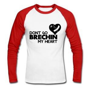 Don't Go Brechin My Heart - Men's Long Sleeve Baseball T-Shirt