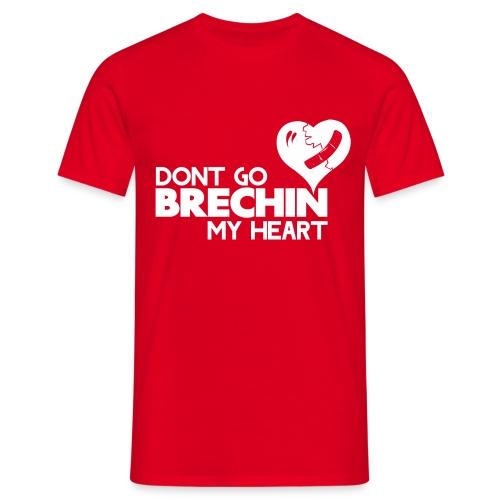 Don't Go Brechin My Heart - Men's T-Shirt