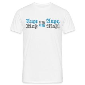 Auge um Auge, Maß um Maß! - Männer T-Shirt