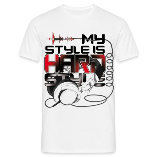 My Style is Hardstyle - Men's T-Shirt