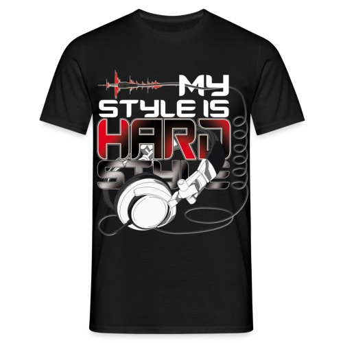 My Style is Hardstyle (For DARK Colors) - Men's T-Shirt