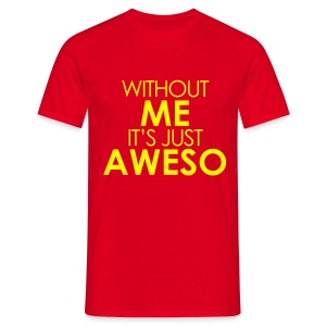 Grappig T-shirt Without me it's just aweso - Mannen T-shirt