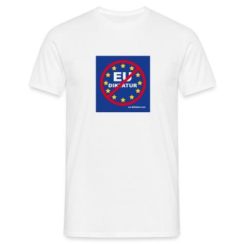 Anti EU Diktatur - Männer T-Shirt