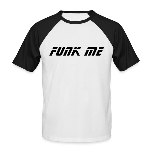 Funk Me White/Black - Men's Baseball T-Shirt