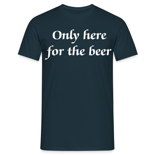 Here for the Beer - Männer T-Shirt