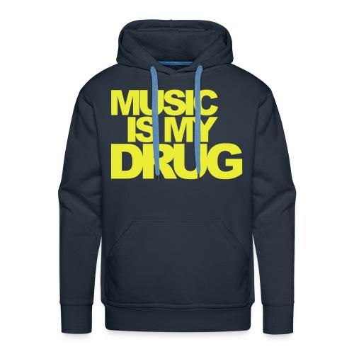 Music is my Drug !!!!!!!!!!!!!!! - Männer Premium Hoodie