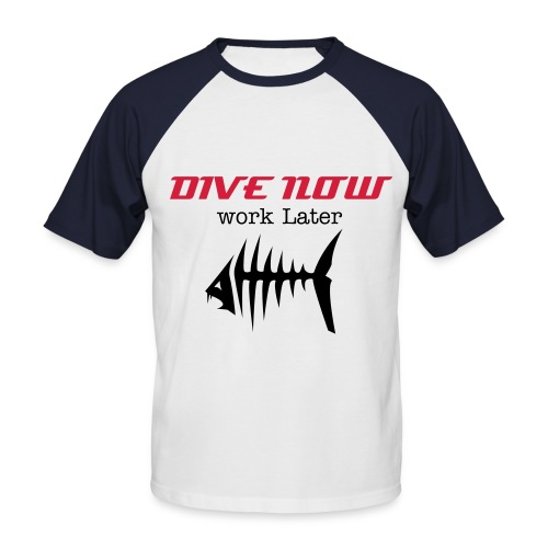 Dive Now - Work Later - T-shirt baseball manches courtes Homme