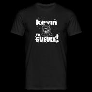 Tee shirts ~ Tee shirt Homme ~ Kevin TA GUEULE !!! (Blanc)
