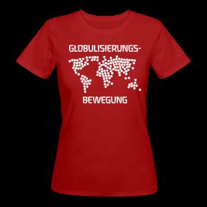 GLOBULISIERUNGS-BEWEGUNG - Frauen Bio-T-Shirt