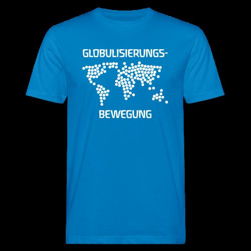 GLOBULISIERUNGS-BEWEGUNG - Männer Bio-T-Shirt