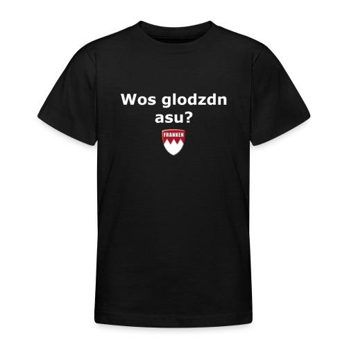 Wos glodzn asu? - Teenager T-Shirt