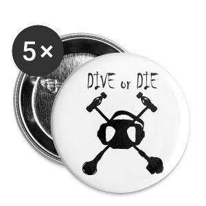 Dive or Die badge - Badge petit 25 mm