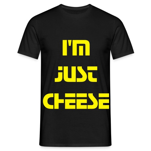 I'M JUST CHEESE - Men's T-Shirt