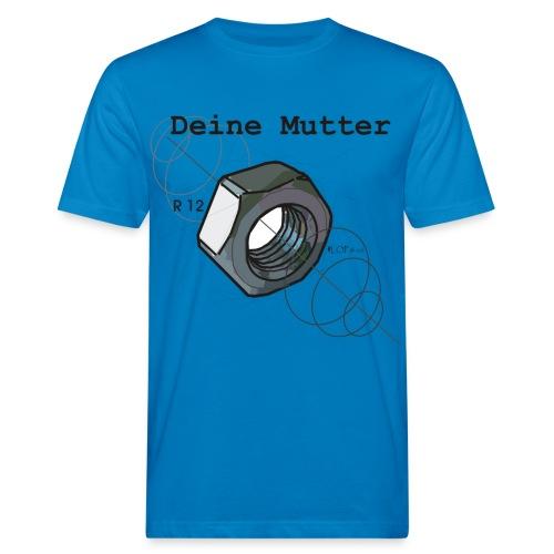 Deine Mutter... - Männer Bio-T-Shirt