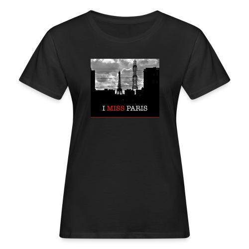 I miss Paris - Women's Organic T-shirt