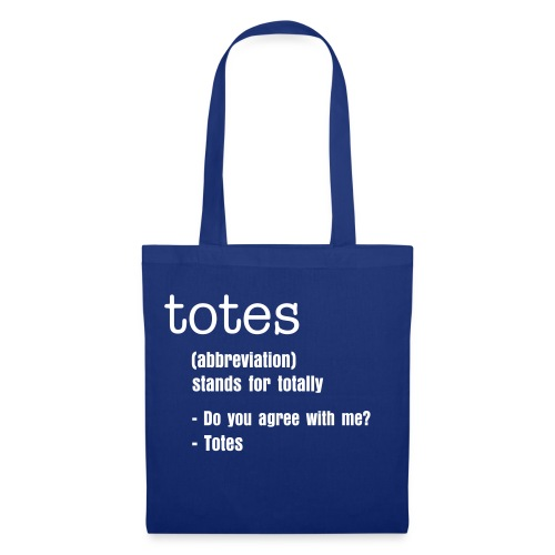 Totally - Tote Bag