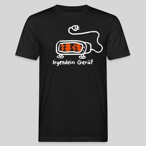 irgendein gerät - Männer Bio-T-Shirt