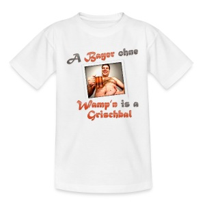 A Bayern ohne Wamp´n is a Grischbal - Teenager T-Shirt